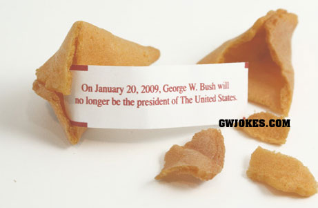 funny fortune cookie sayings. President Bush Fortune Cookie